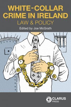 White-Collar Crime in Ireland: Law and Policy